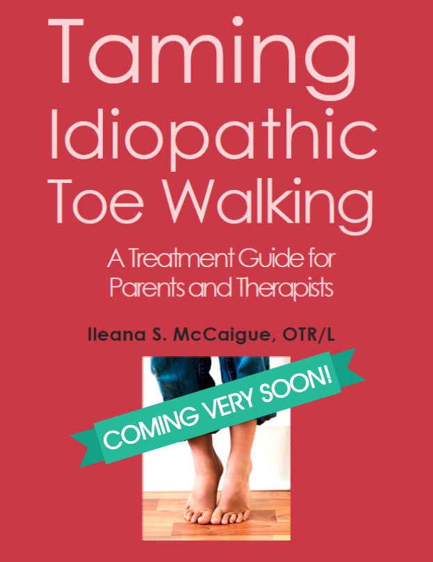 Taming Idiopathic Toe Walking cover - coming very soon